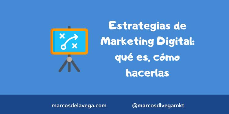 Estrategias-de-Marketing-Digital_-qué-es-cómo-hacerlas