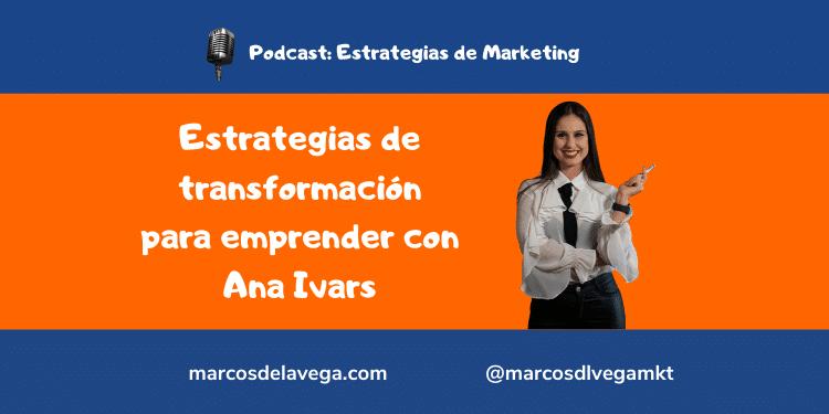 Estrategias-de-transformación-para-emprender-con-Ana-Ivars