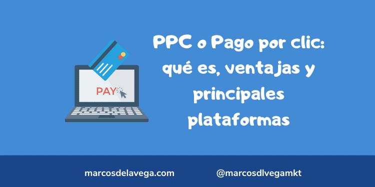 PPC-o-Pago-por-clic_-qué-es-ventajas-y-principales-plataformas