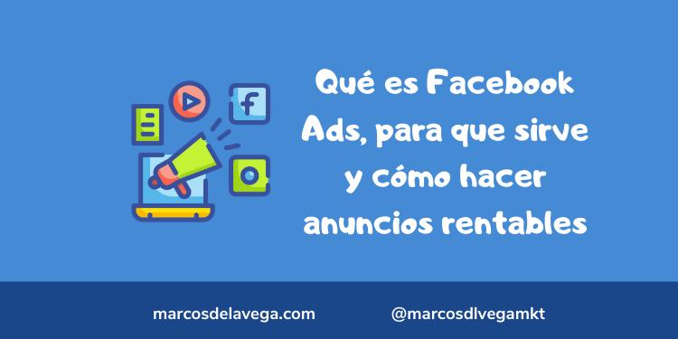 Qué-es-Facebook-Ads-para-que-sirve-y-cómo-hacer-anuncios-rentables