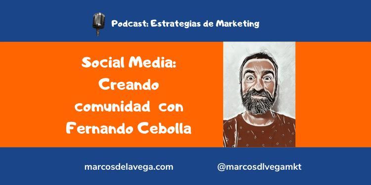 Social-Media_-Creando-comunidad-con-Fernando-Cebolla