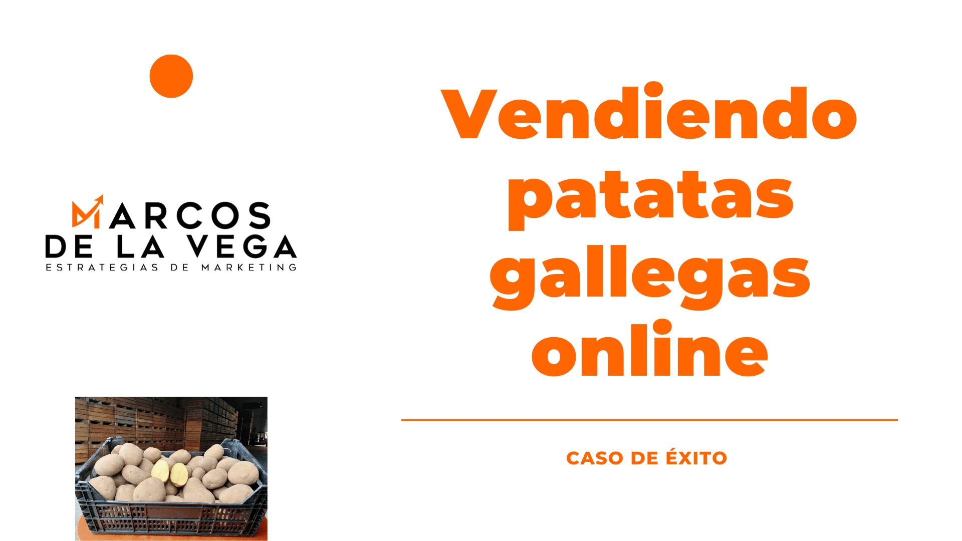 caso-de-exito-vendiendo-patatas-gallegas
